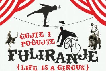Dofulirajte i zafulirajte jer Life is a circus!