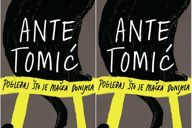 Preporuka: Ante Tomić – Pogledaj što je mačka donijela