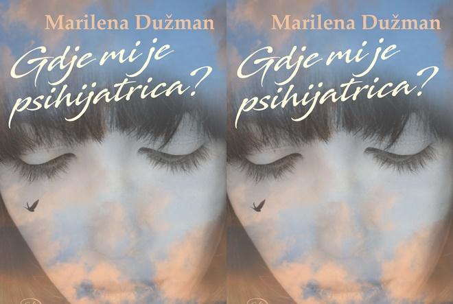Marilena Dužman: Gdje mi je psihijatrica?