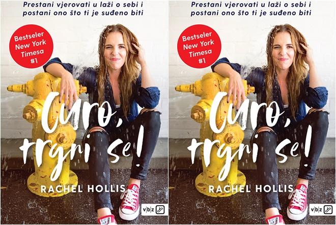 Rachel Hollis: Curo, trgni se!