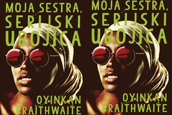 Oyinkan Braithwaite: Moja sestra, serijski ubojica