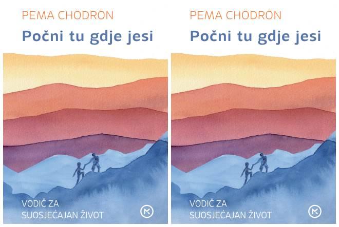 Pema Chödrön: Počni tu gdje jesi
